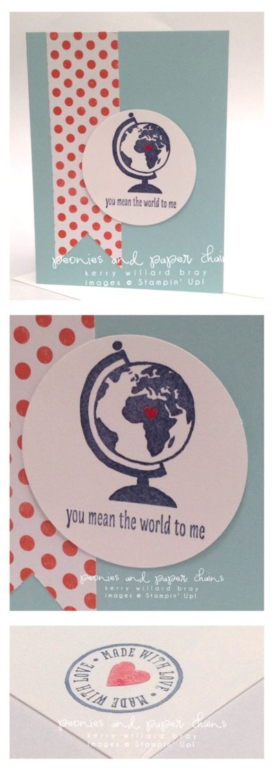 Love You More stamp set featuring globe, Valentine's Day, Stampin' Up!, Kerry Wullard Bray, Peonies and Paper Chains blog