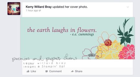 Facebook cover photo created using MDS by Stampin' Up! and the Fabulous Florets digital stamps, design by Kerry Willard Bray www.peoniesandpaperchains.com