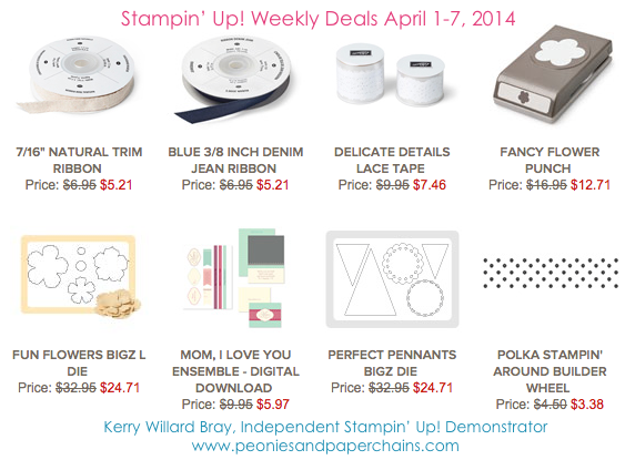 Stampin' Up! Weekly Deals April 1-7, 2014 Kerry Willard Bray www.peoniesandpaperchains.com