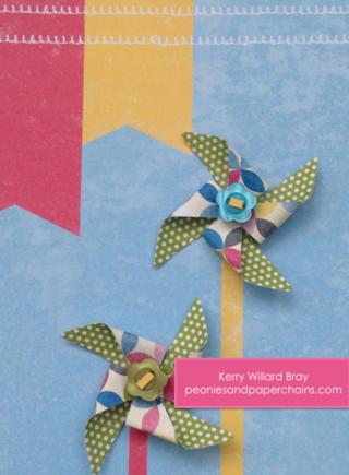 Stampin' Up! Pinwheels by Kerry Willard Bray www.peoniesandpaperchains.com