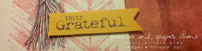 Stampin' Up! Truly Grateful Home Decor by Kerry Willard Bray www.peoniesandpaperchains.com 3