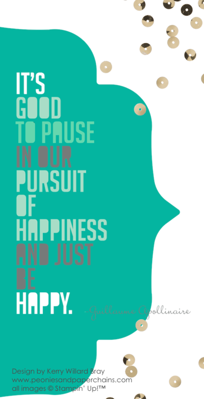 Everyday Happiness print by Kerry Willard Bray www.peoniesandpaperchains.com uusing MDS by Stampin' Up!